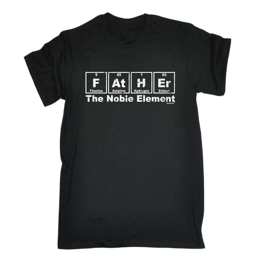 123t Men's Father The Noble Element Funny T-Shirt