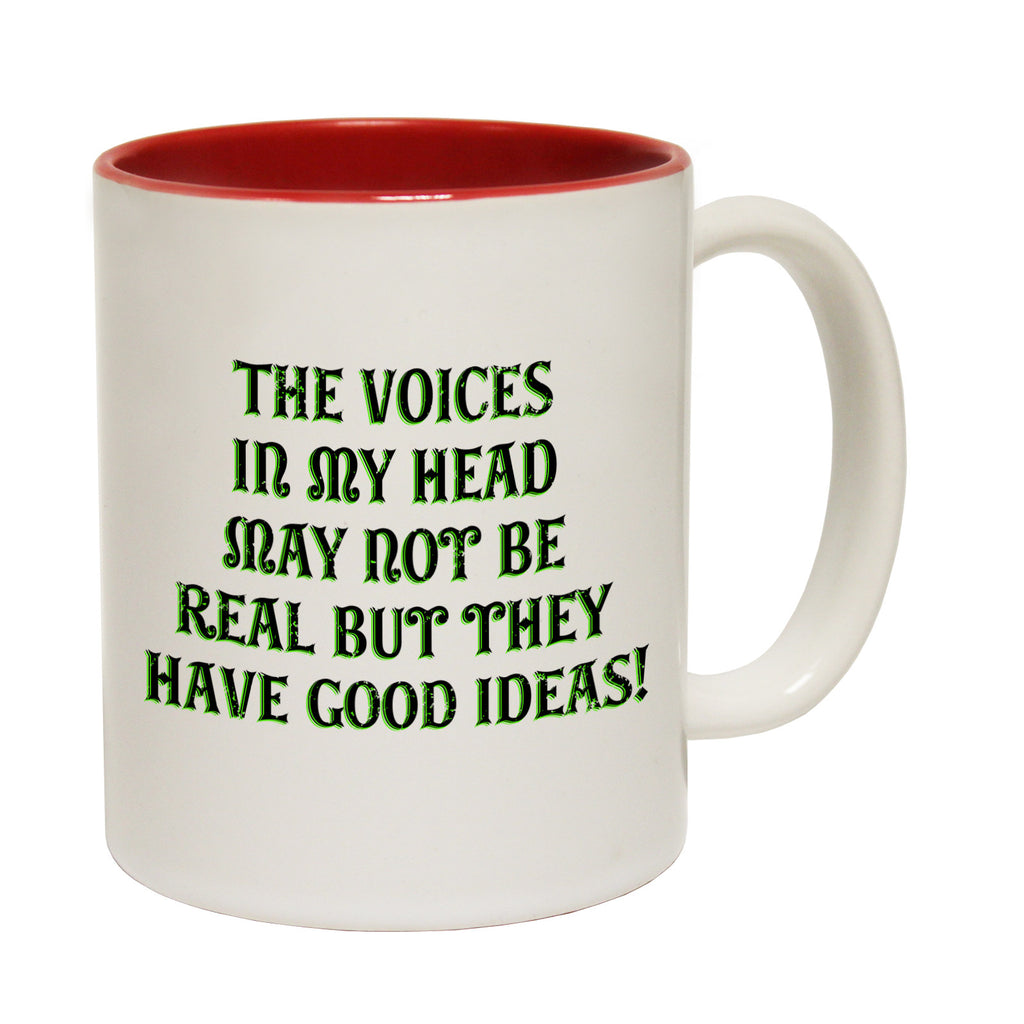 123t The Voices In My Head May Not Be Real But They Have Good Ideas Funny Mug