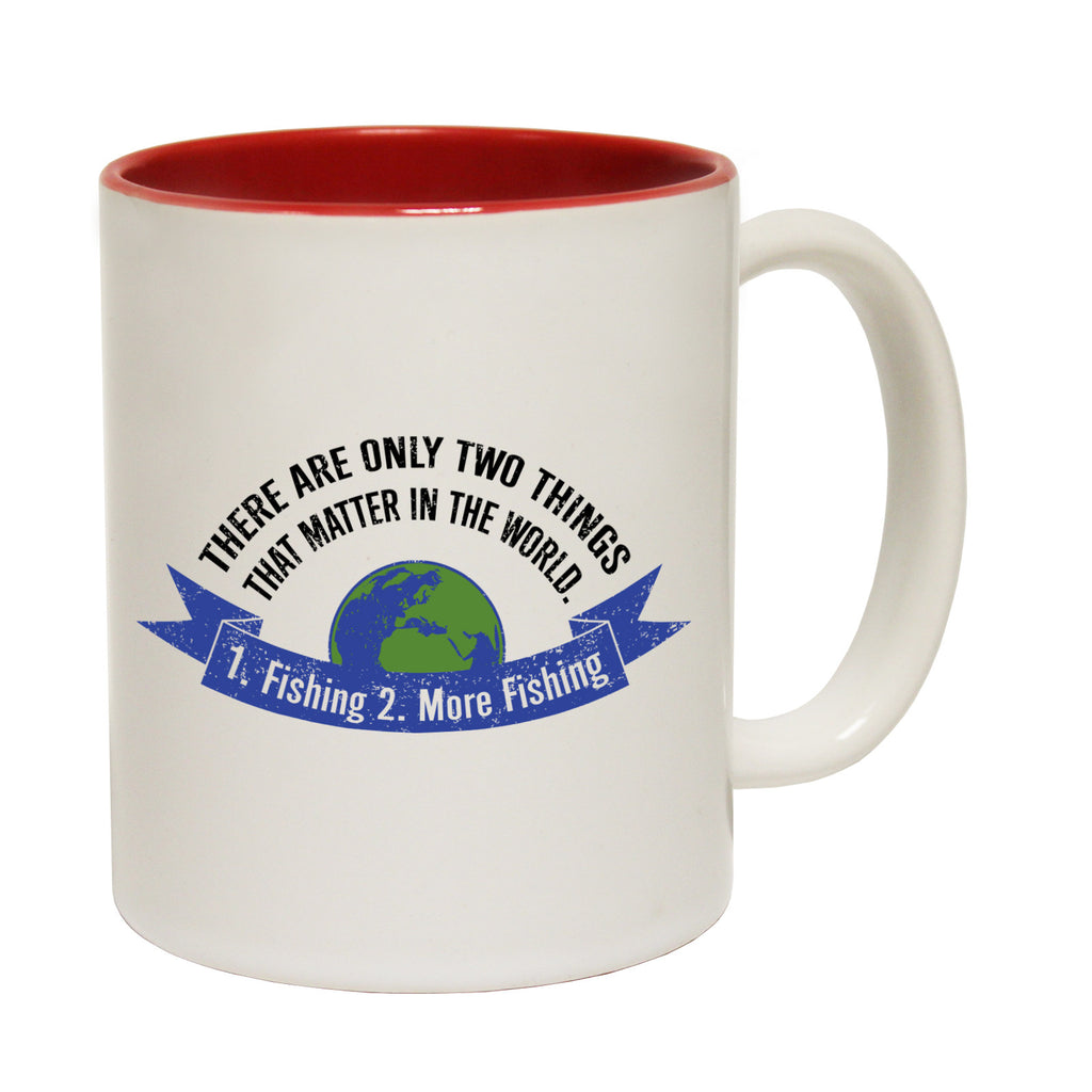 Drowning Worms There Are Only Two Things ... 1 Fishing 2 More Fishing Funny Mug