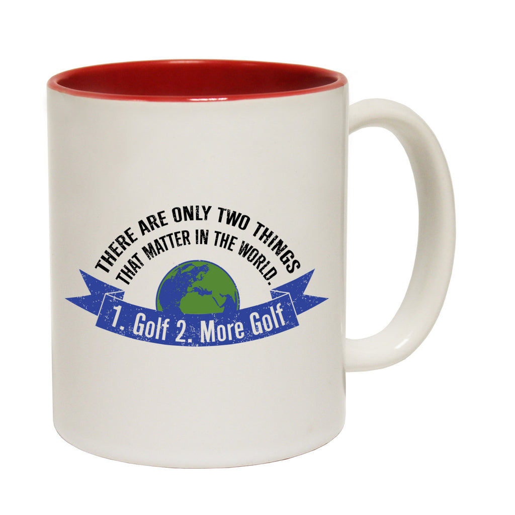 Out Of Bounds There Are Only Two Things ... 1 Golf 2 More Golf Funny Mug