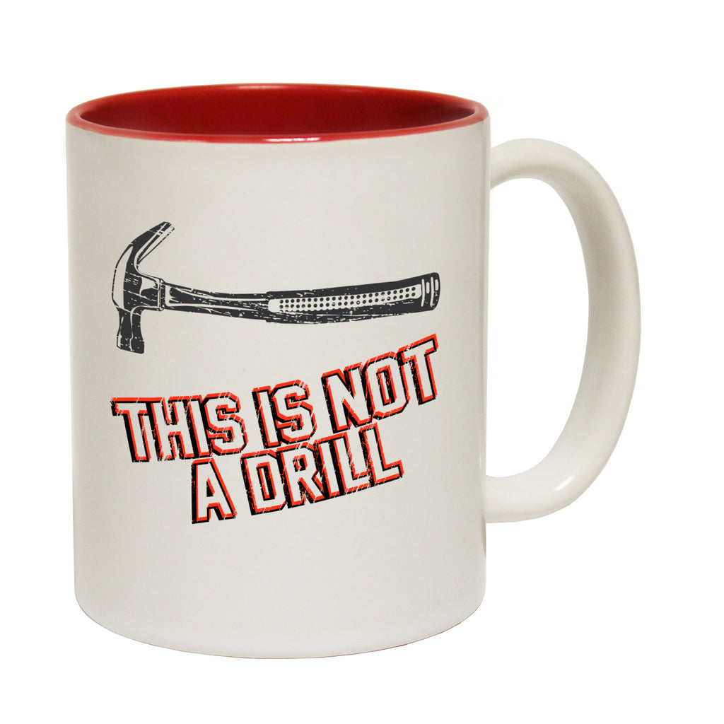 123t This Is Not A Drill Funny Mug