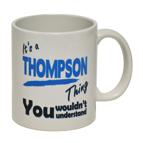 123t It's A Thompson Thing You Wouldn't Understand Funny Mug, Its A Surname Thing