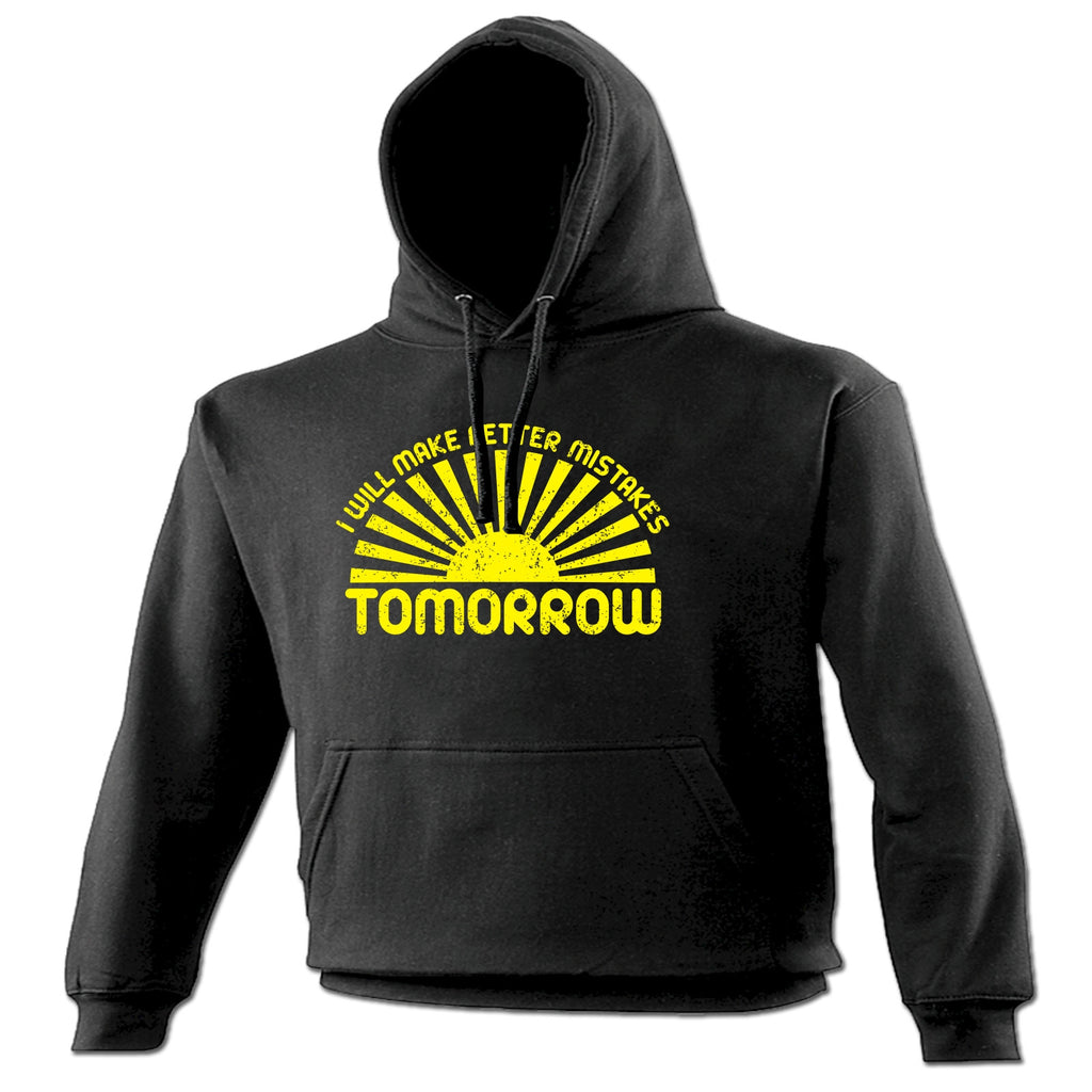 123t I Will Make Better Mistakes Tomorrow Funny Hoodie