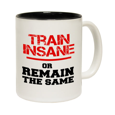SWPS Train Insane Or Remain The Same Funny Gym Mug