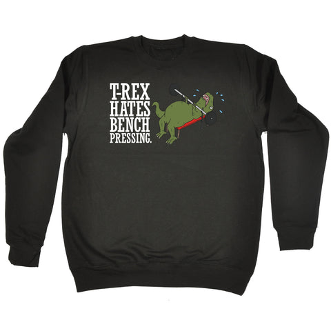 123t T-Rex Hates Bench Pressing Weight Lifting Design Funny Sweatshirt, 123t