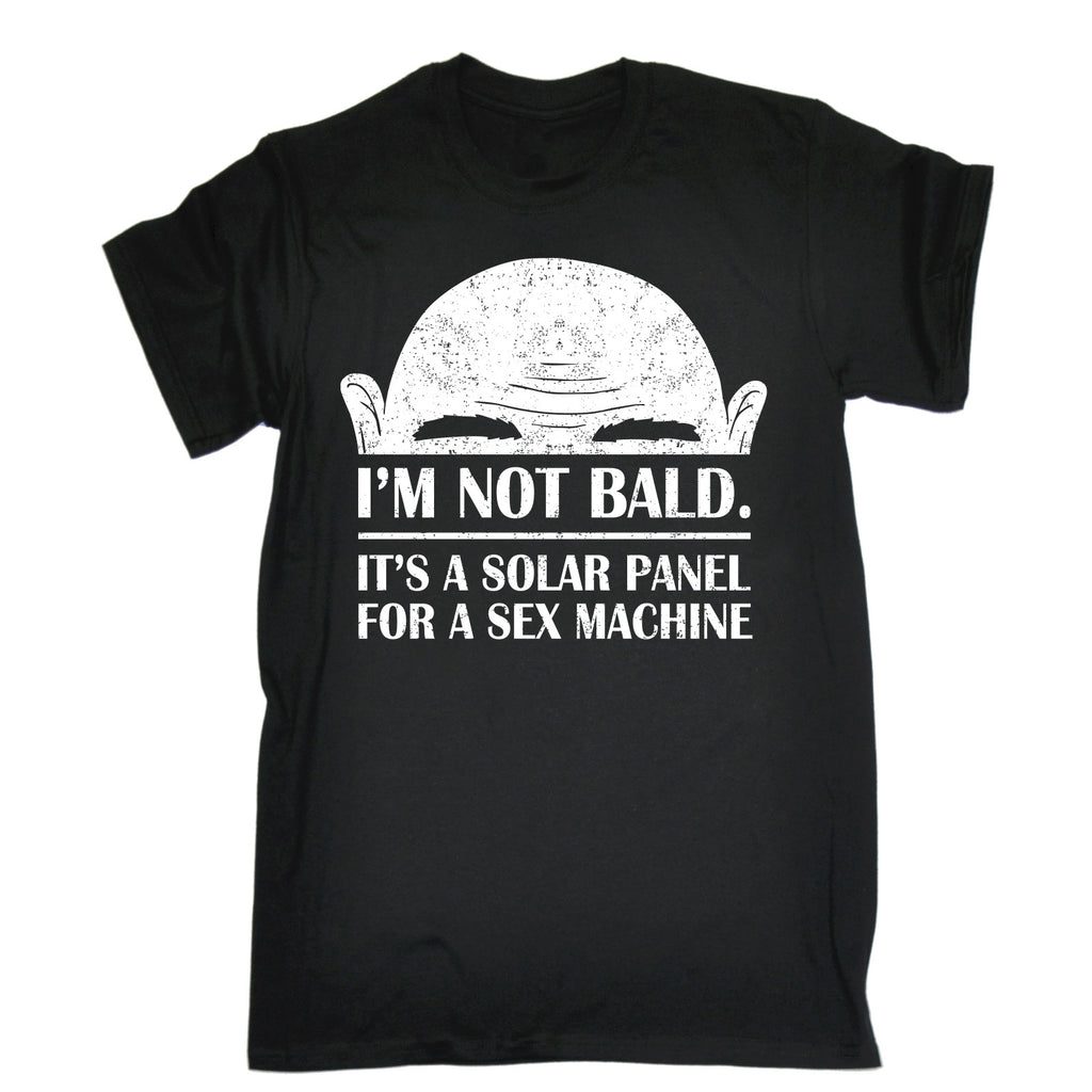 123t Men's I'm Not Bald It's A Solar Panel For A Sex Machine Funny T-Shirt