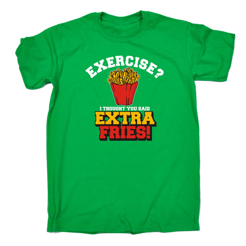 123t Men's Exercise ? I Thought You Said Extra Fries ! Chips Design Funny T-Shirt