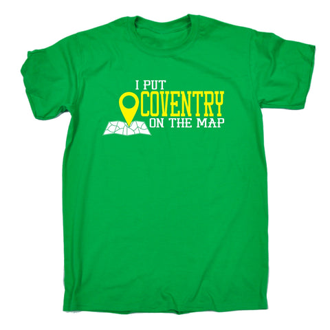 123t Men's I Put Coventry On The Map Funny T-Shirt