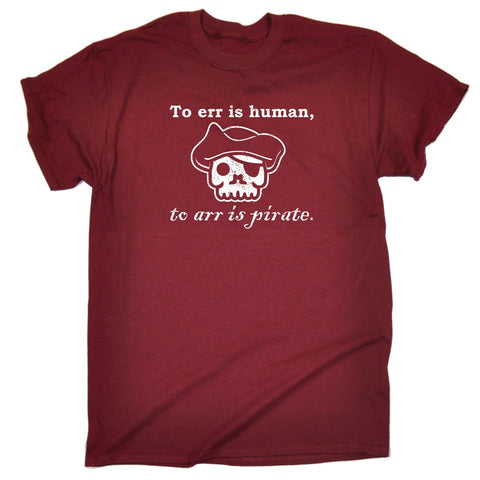 123t Men's To Err Is Human To Arr Is Pirate Skull Design Funny T-Shirt