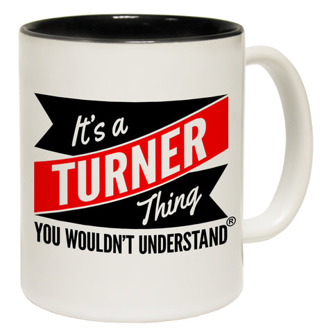 123t New It's A Turner Thing You Wouldn't Understand Funny Mug, 123t Mugs