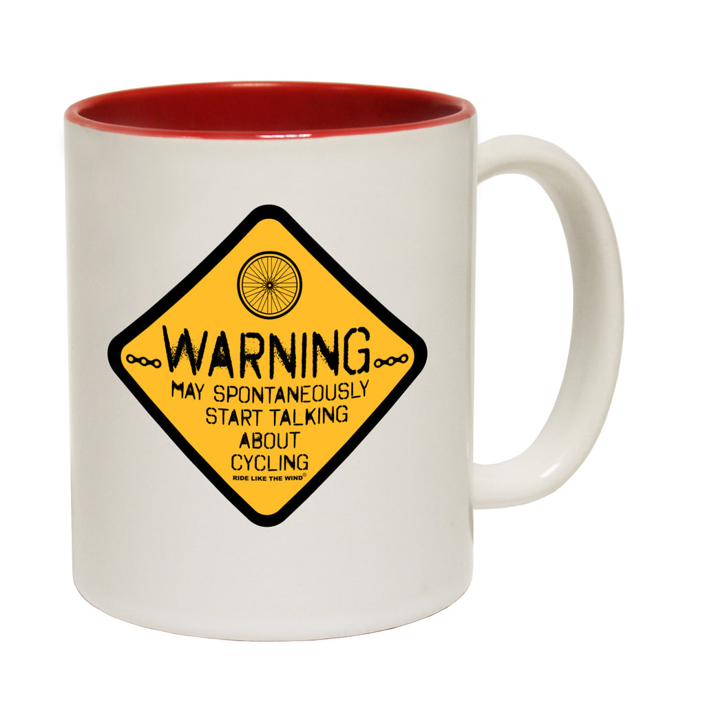 Ride Like The Wind Warning May Spontaneously Start Talking About Funny Cycling Mug