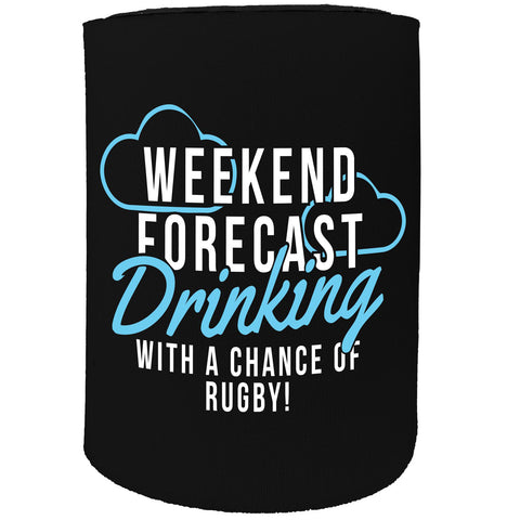 123t Stubby Holder - Weekend Forecast Drink With Rugby - Funny Novelty Birthday Gift Joke Beer
