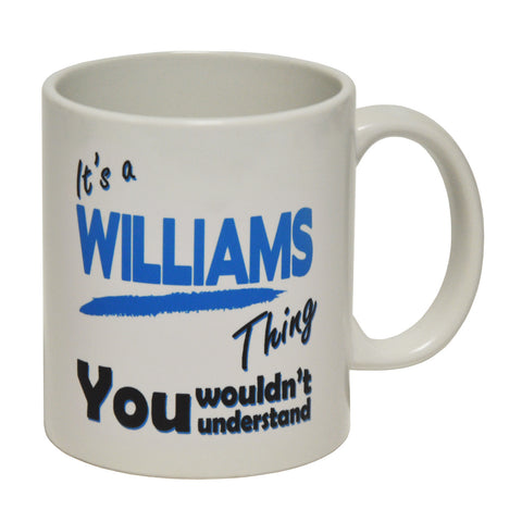 123t It's A Williams Thing You Wouldn't Understand Funny Mug