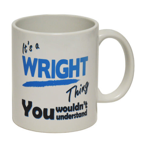 123t It's A Wright Thing You Wouldn't Understand Funny Mug