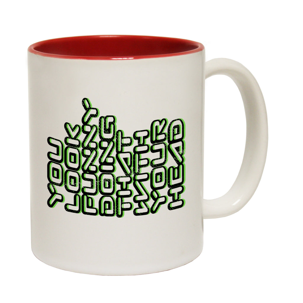 123t You Look Funny Doing That With Your Head Funny Mug