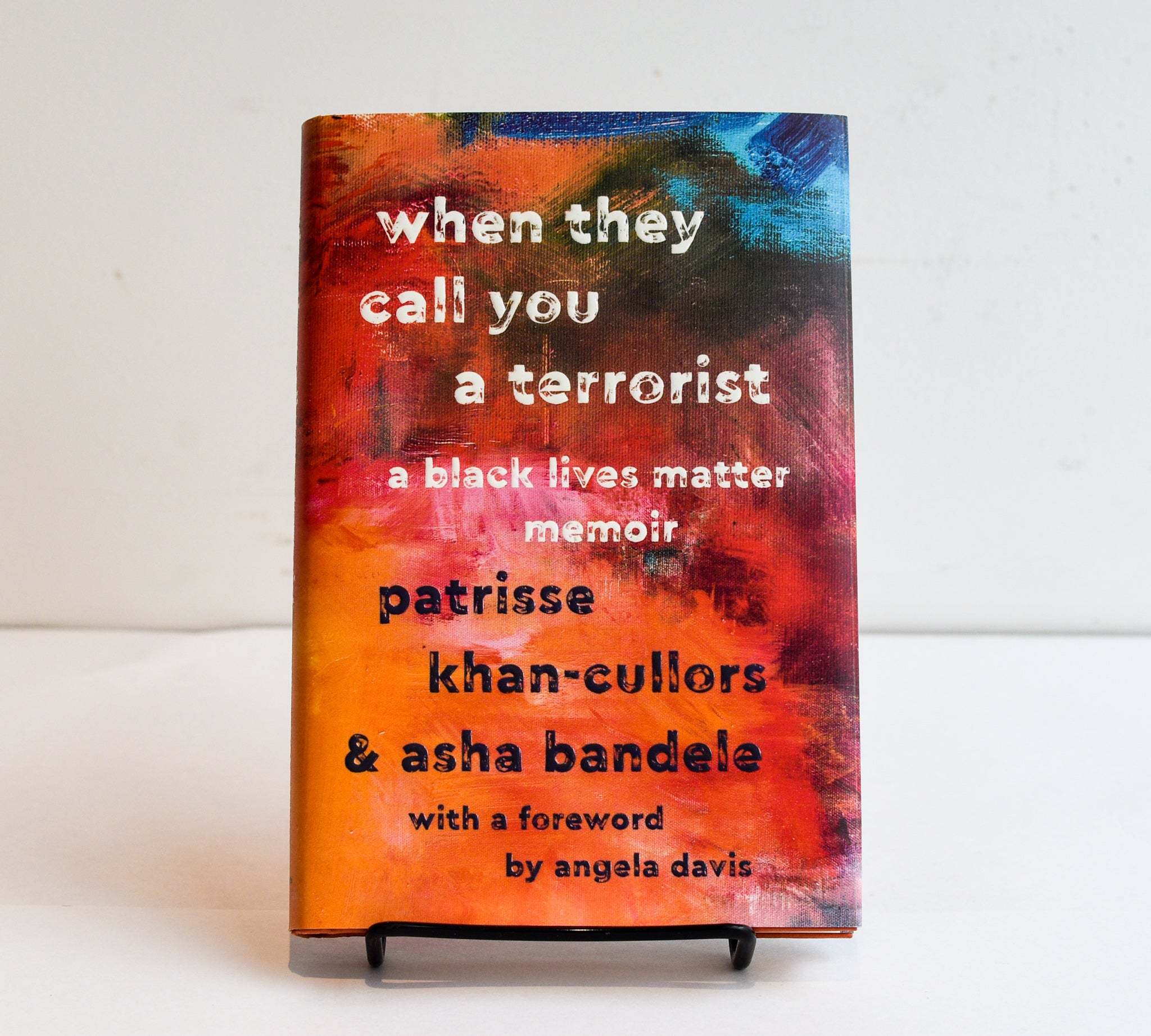 When They Call You a Terrorist by Patrisse Khan-Cullors & Asha Bandale