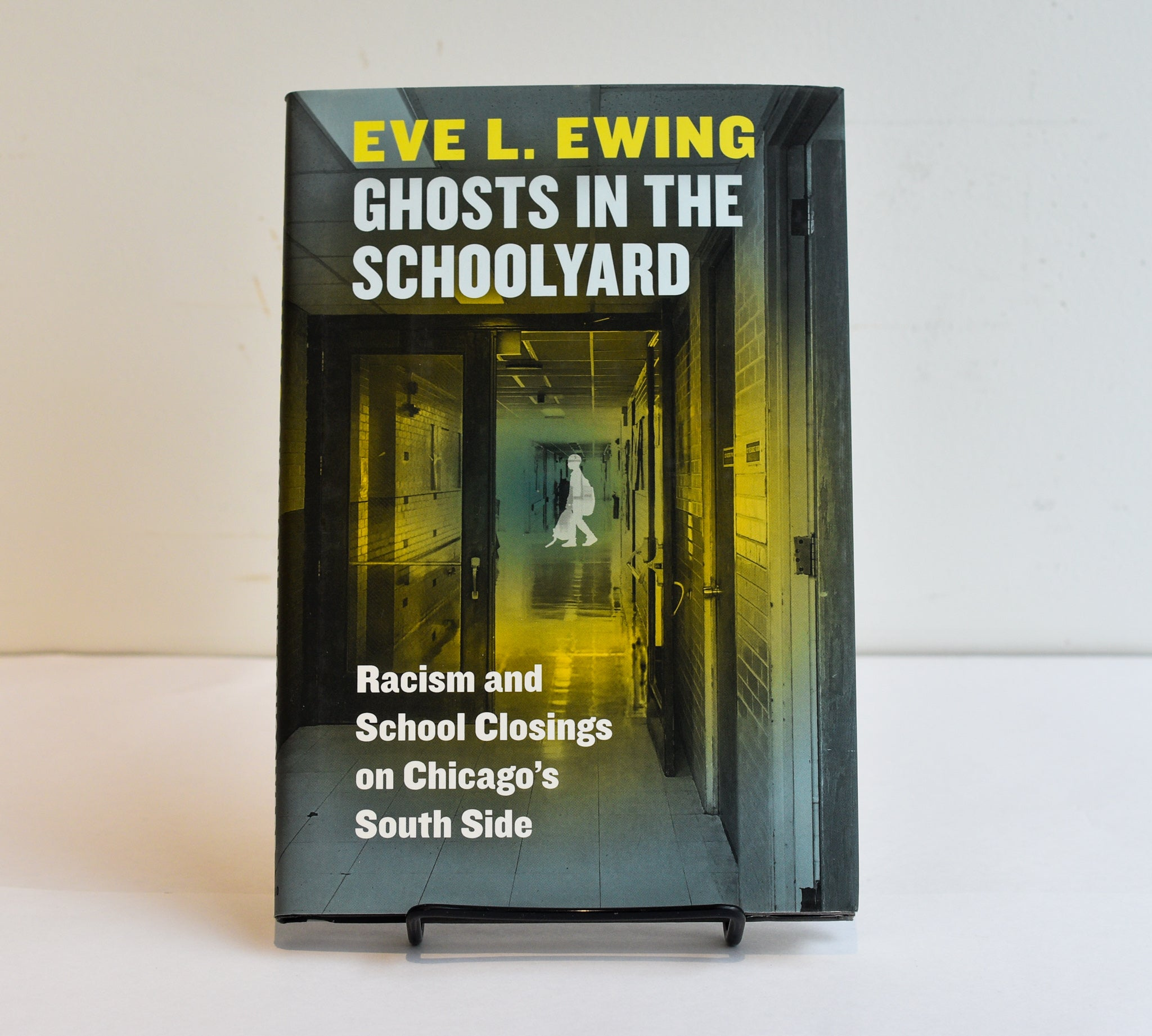 Ghosts in the Schoolyard by Eve L. Ewing