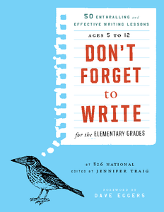 Don't Forget to Write for the Elementary Grades