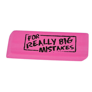 For Really Big Mistakes Eraser