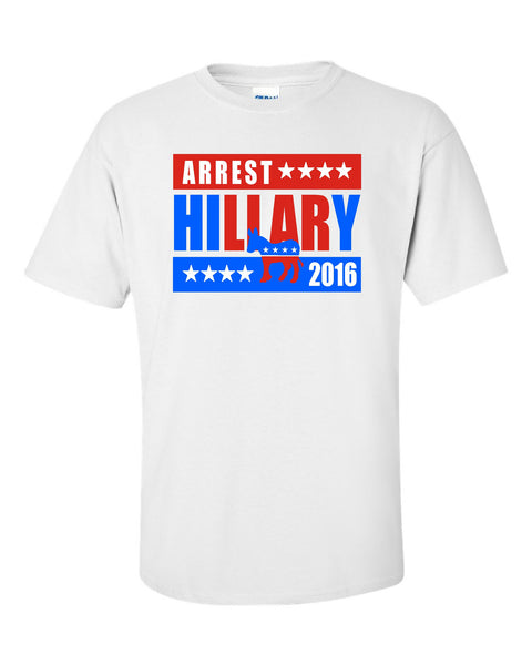 Arrest Hillary in 2016 T-Shirt - U GOT SPIRIT