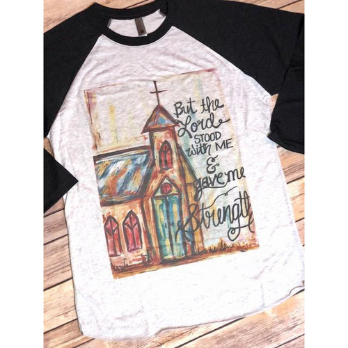 But The Lord Stood With Me on Black Sleeve Raglan (Fits True to Size)
