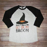 Don't Make me get on my broom Halloween Tee The Posh Pearl Apparel Co in Texas
