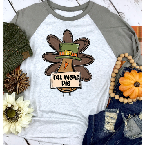 Eat More Pie on Taupe Raglan (Fits True To Size)