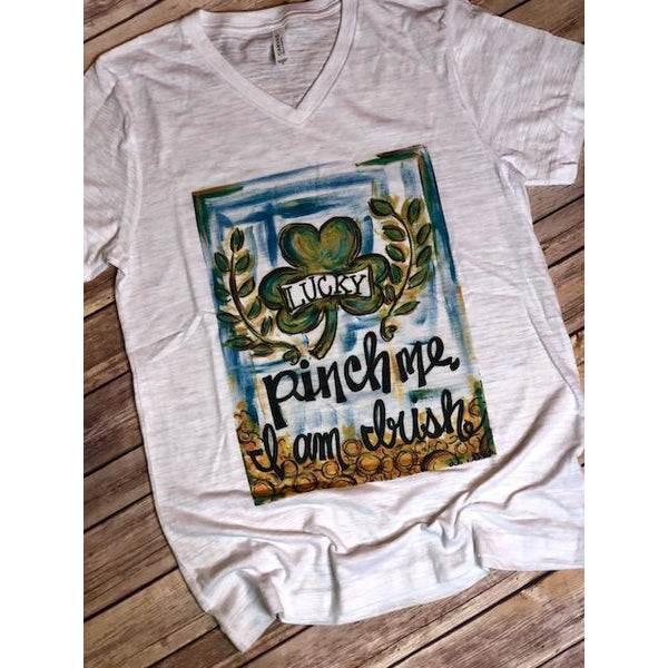 Lucky- Pinch Me I'm Irish on White V-Neck Tee (Fits True to Size)