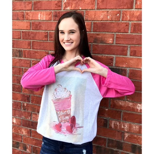 I Love You a Latte on Pink Raglan (Unisex Sizing)
