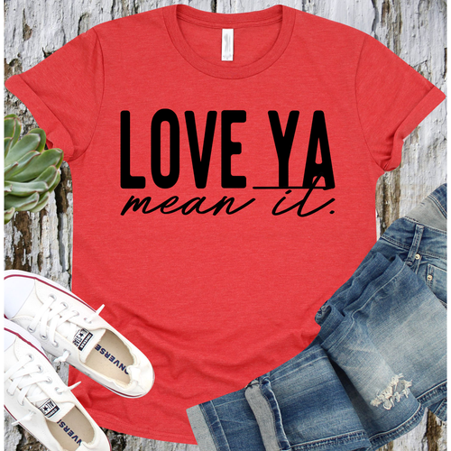 Love Ya Mean It on Red Crewneck (Fits True to Size)