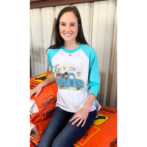 Stock Show Life on Turquoise Raglan (Unisex Sizing)