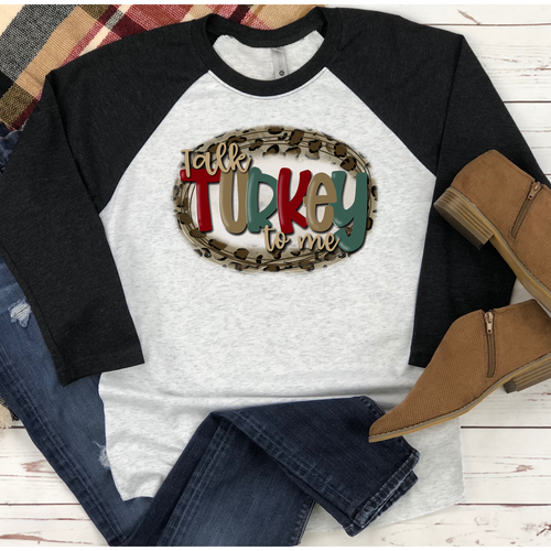 Talk Turkey To Me on Black Raglan (Fits True to Size)
