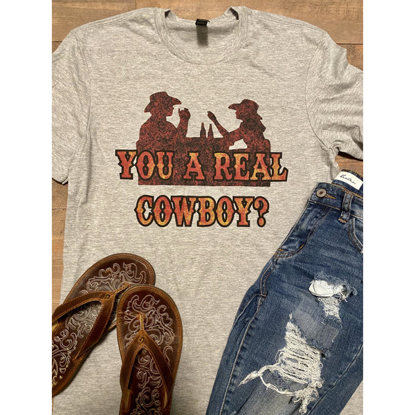You a Real Cowboy on Grey Crewneck (Fits True to Size)