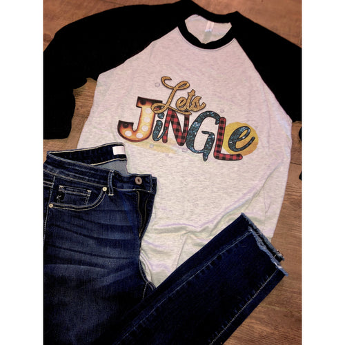 Let's Jingle on Black Raglan (Fits True to Size)