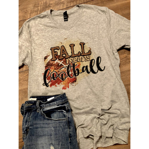 Fall Means Football on Grey V-Neck (Fits True to Size)