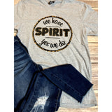 We Have Spirit on Grey Crew Neck (Fits True to Size)