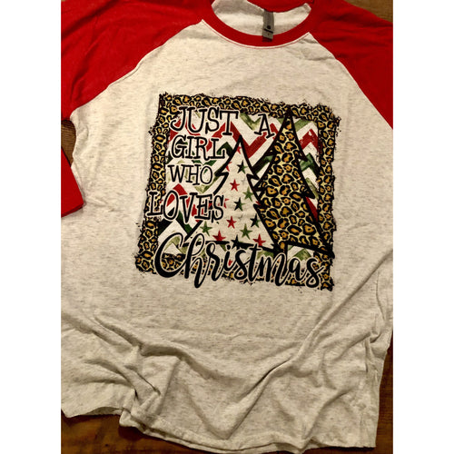 Just a Girl Who loves Christmas on Red Raglan (Fits True to Size)