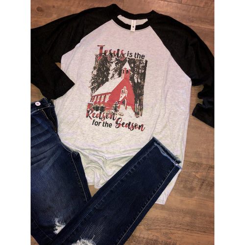Jesus is the Reason Church on Black Raglan (Fits True to Size)