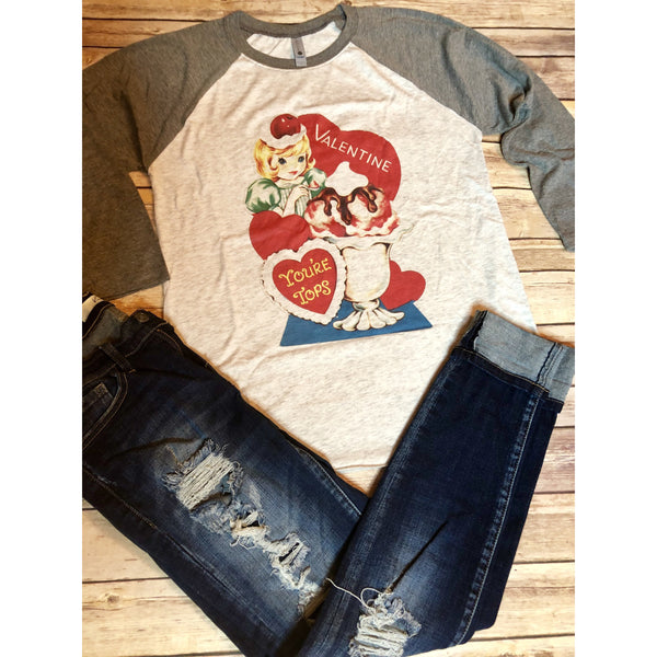 Valentine, You're Tops on Grey Raglan (Unisex Fit)