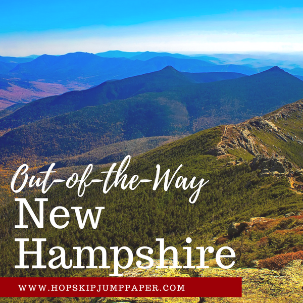 Out-of-the-Way New Hampshire: Exploring the Beauty of the Granite State...Without the Crowds