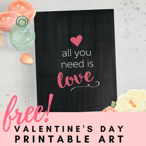 Free Valentine's Day Printable: All You Need Is Love