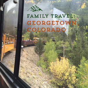 Travel with Kids: Georgetown, Colorado