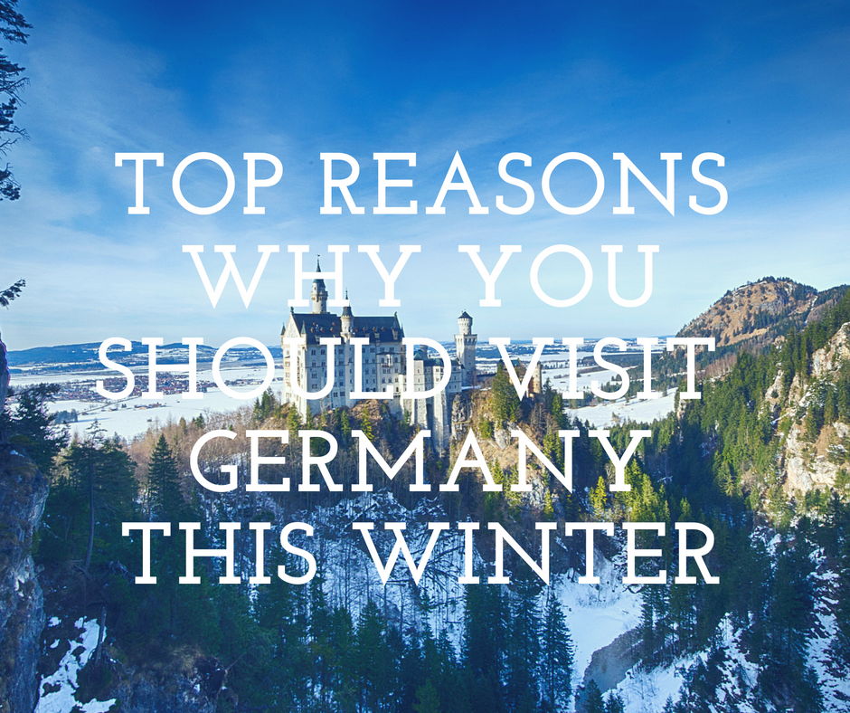 7 Reasons to Visit Germany in the Winter