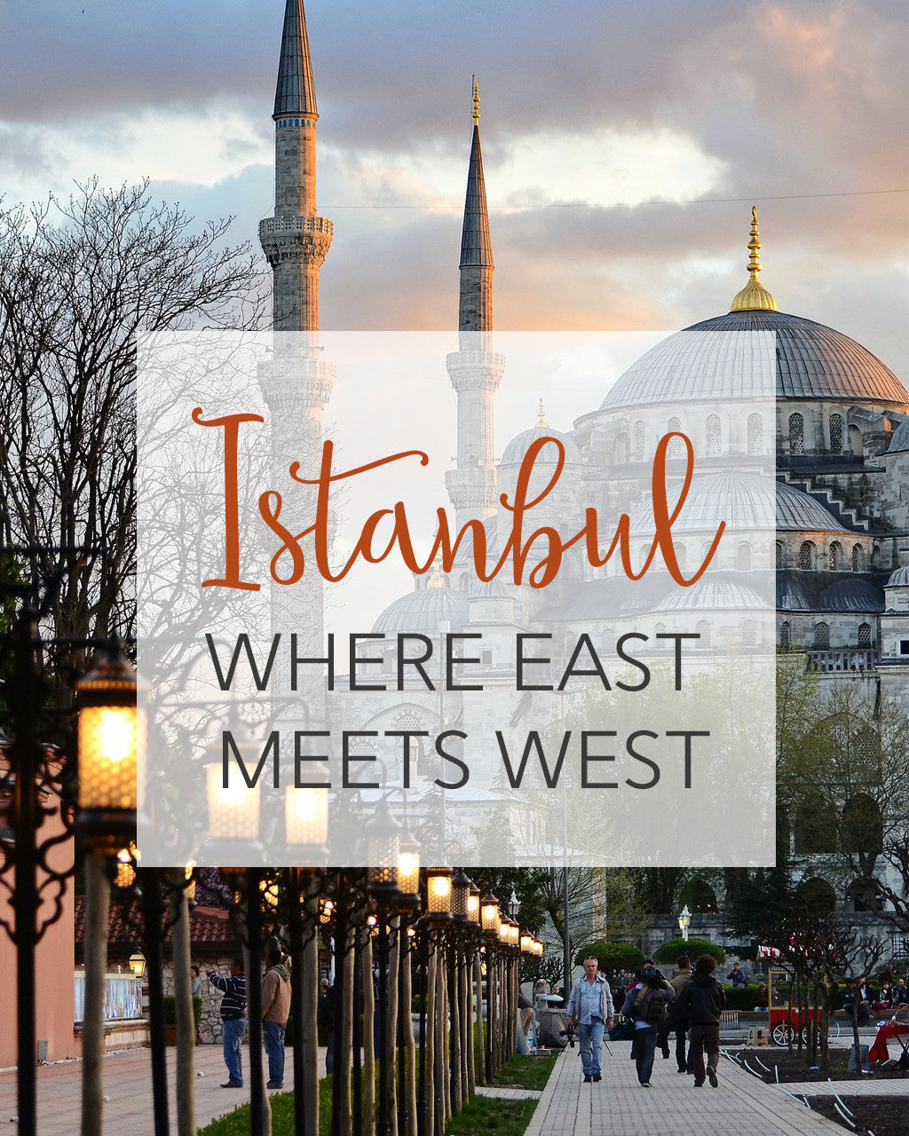 Istanbul: Where East Meets West