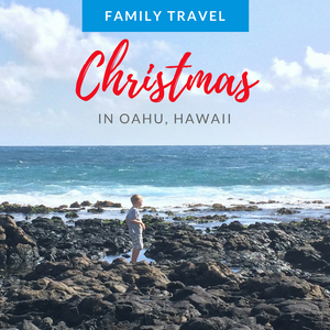 Family Travel: Christmas in Oahu, Hawaii