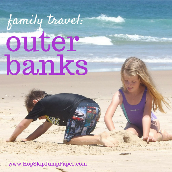 Family Travel: Outer Banks, NC