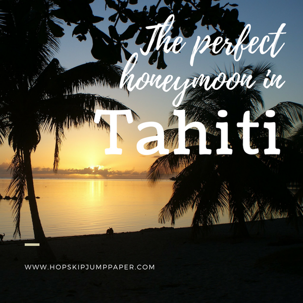 Five Romantic Ways to Spend Your Honeymoon in Tahiti