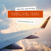 Tips for Surviving Thanksgiving Travel