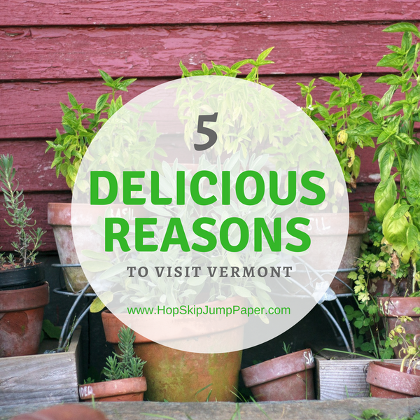 5 Delicious Reasons to Visit Vermont