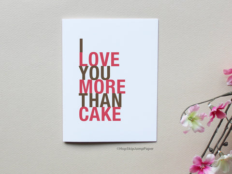 I love you more than cake greeting card
